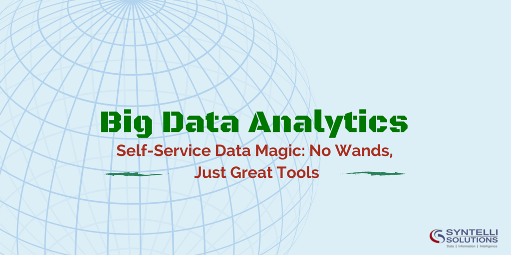 Self-Service Data Magic: No Wands, Just Great Tools