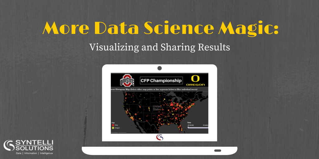 More Data Science Magic: Visualizing and Sharing Results