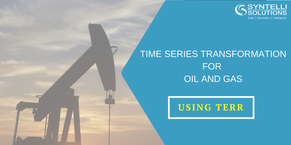 Time Series Transformation for Oil and Gas Using TERR - Syntelli