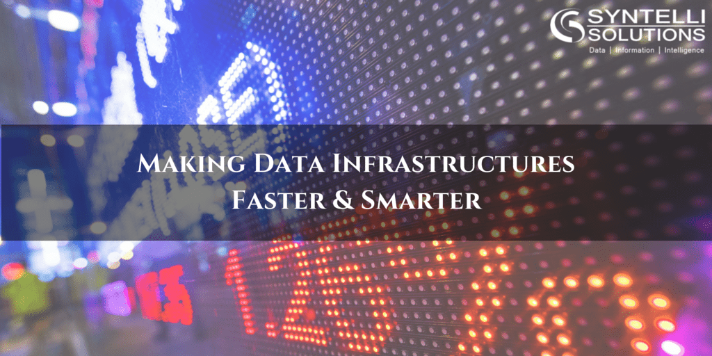Syntelli - Making Data Infrastructures Faster and Smarter