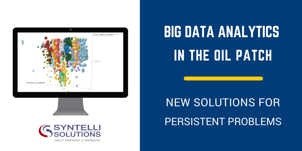 BIG DATA ANALYTICS IN THE OIL PATCH - Syntelli Solutions