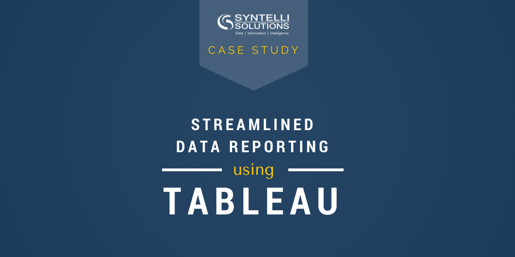 Streamlined Data Reporting with Tableau | Syntelli Solutions
