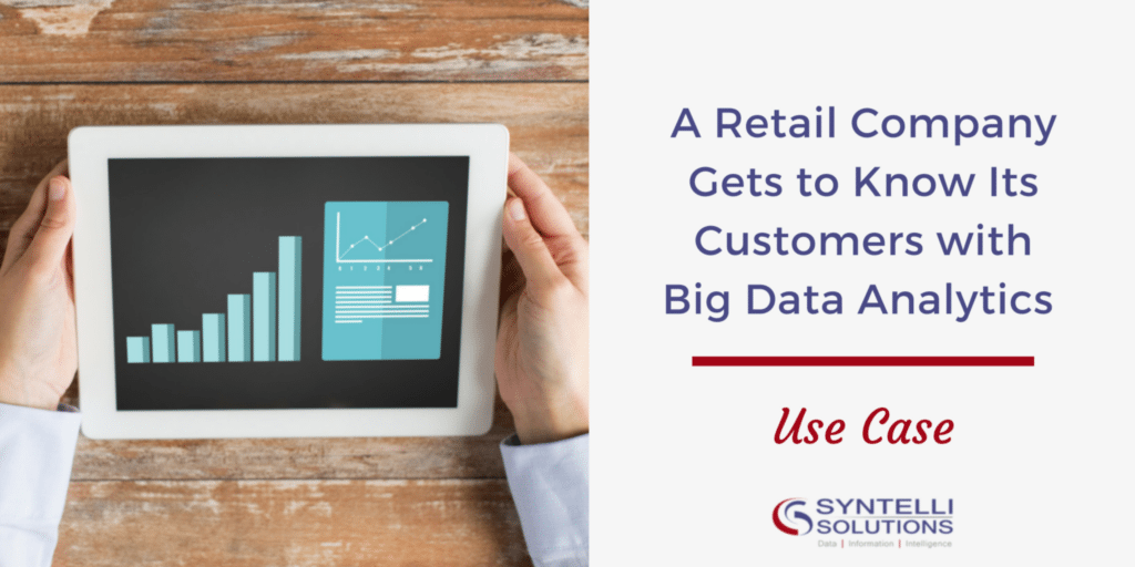 A Retail Company Gets to Know Its Customers with Big Data Analytics - Use Case