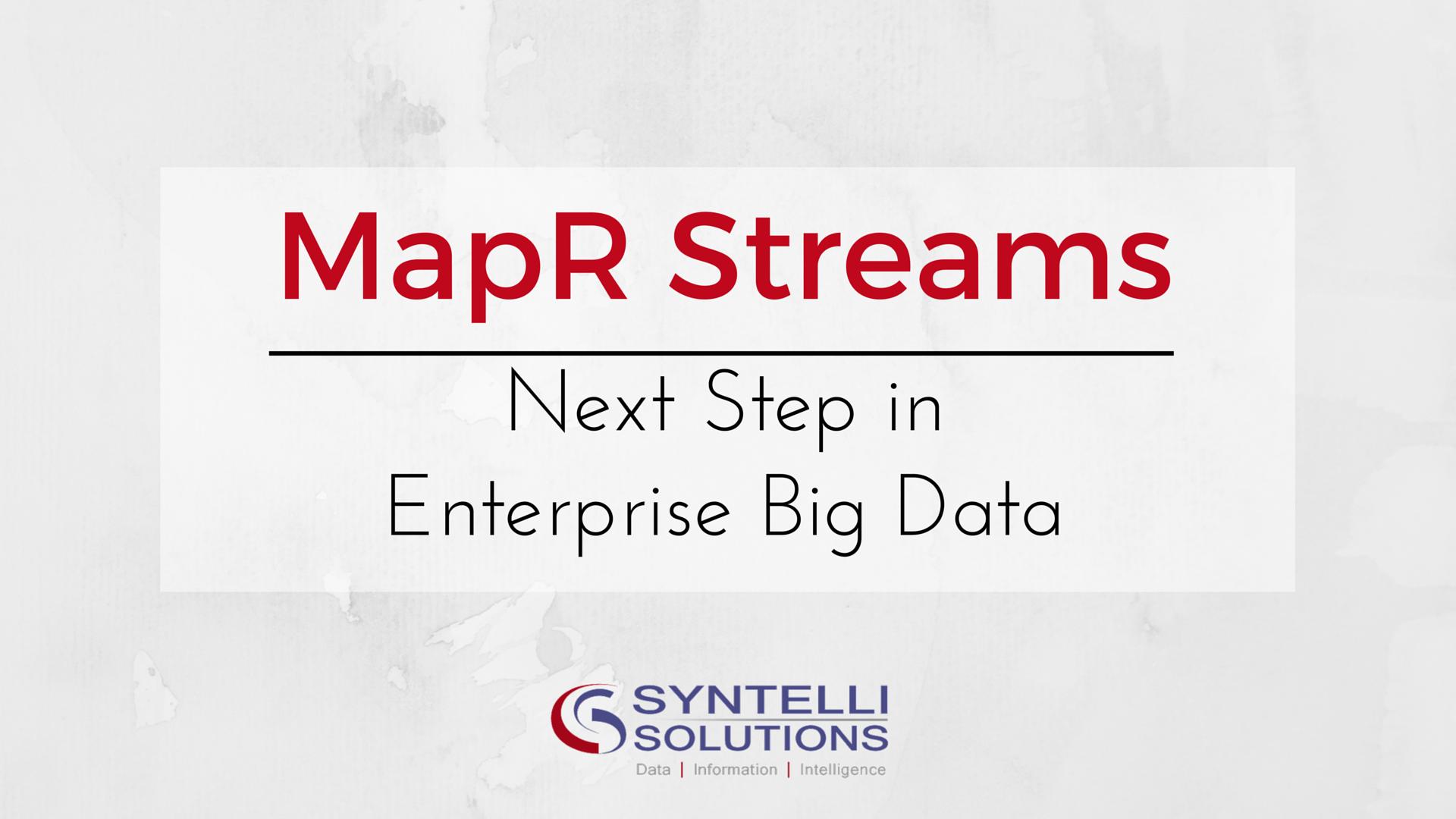 MapR Streams - Next Step in Enterprise Big Data