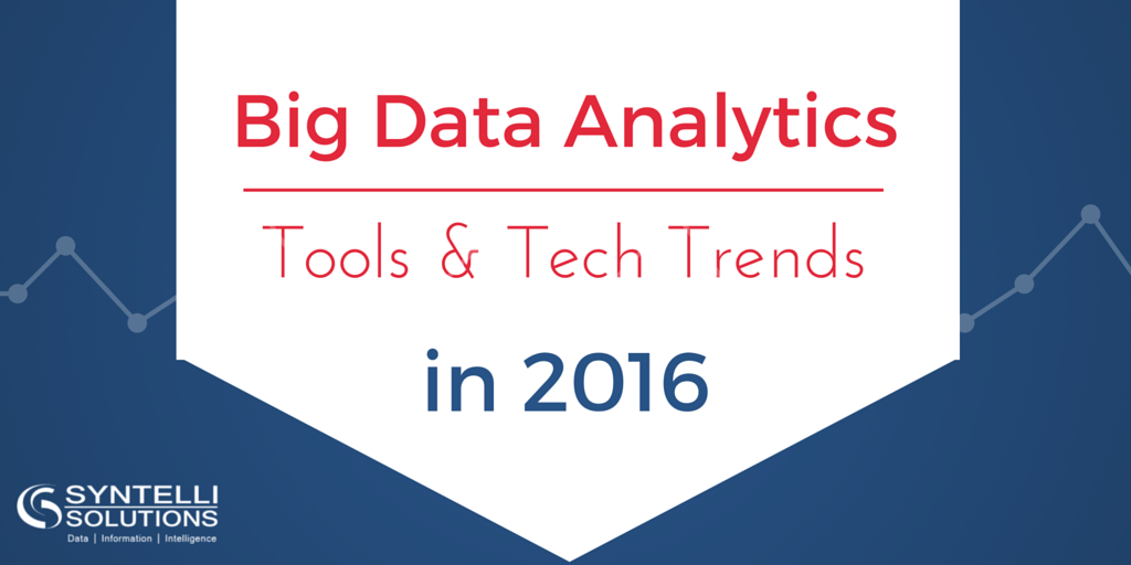 Trends: Data Analytics Tools and Tech in 2016