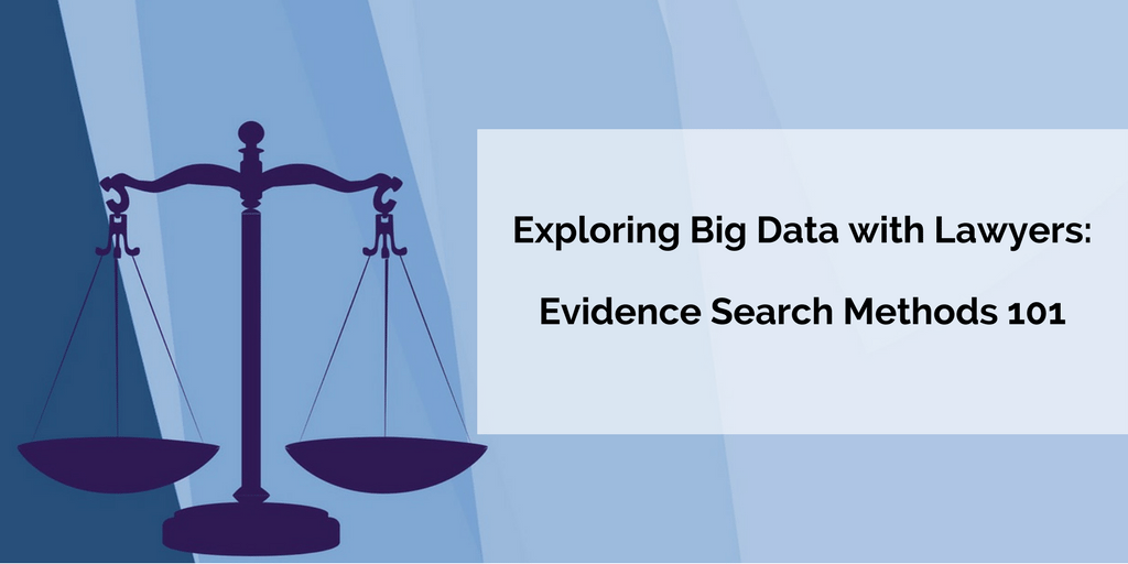 Exploring Big Data with Lawyers